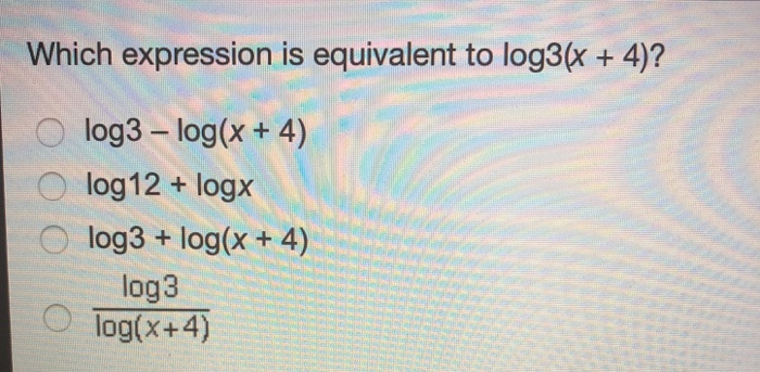 Which expression is equivalent to log3(x + 4)? log3 - log