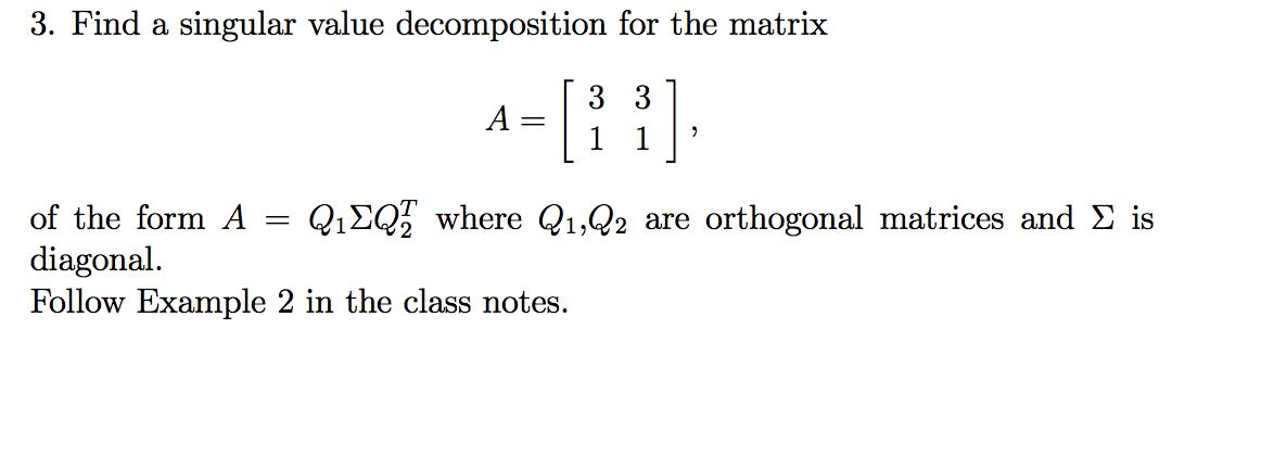3  Find A Singular Value Decomposition For The Mat    | Chegg com