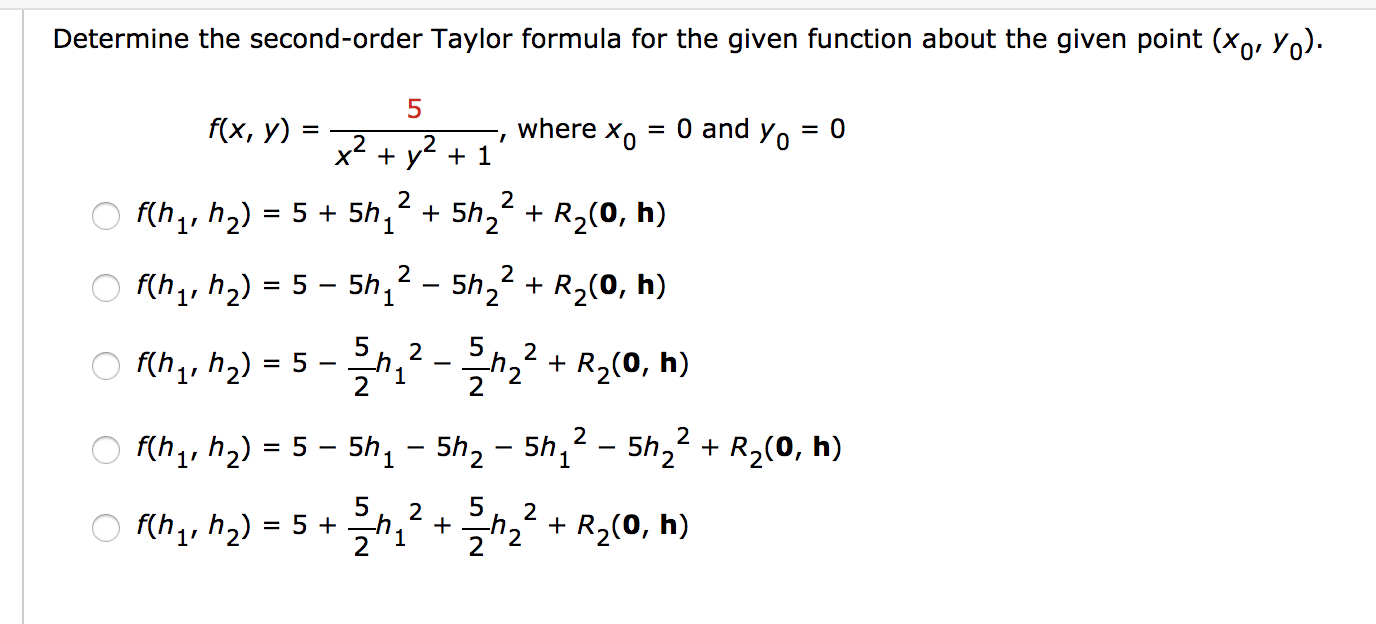 Solved Determine The Second Order Taylor Formula For The Chegg Com How to set 'y > 0' formula in i want to set x range according to y value in plotting graph such as y > 0 but i'm not sure how to set this one. second order taylor formula