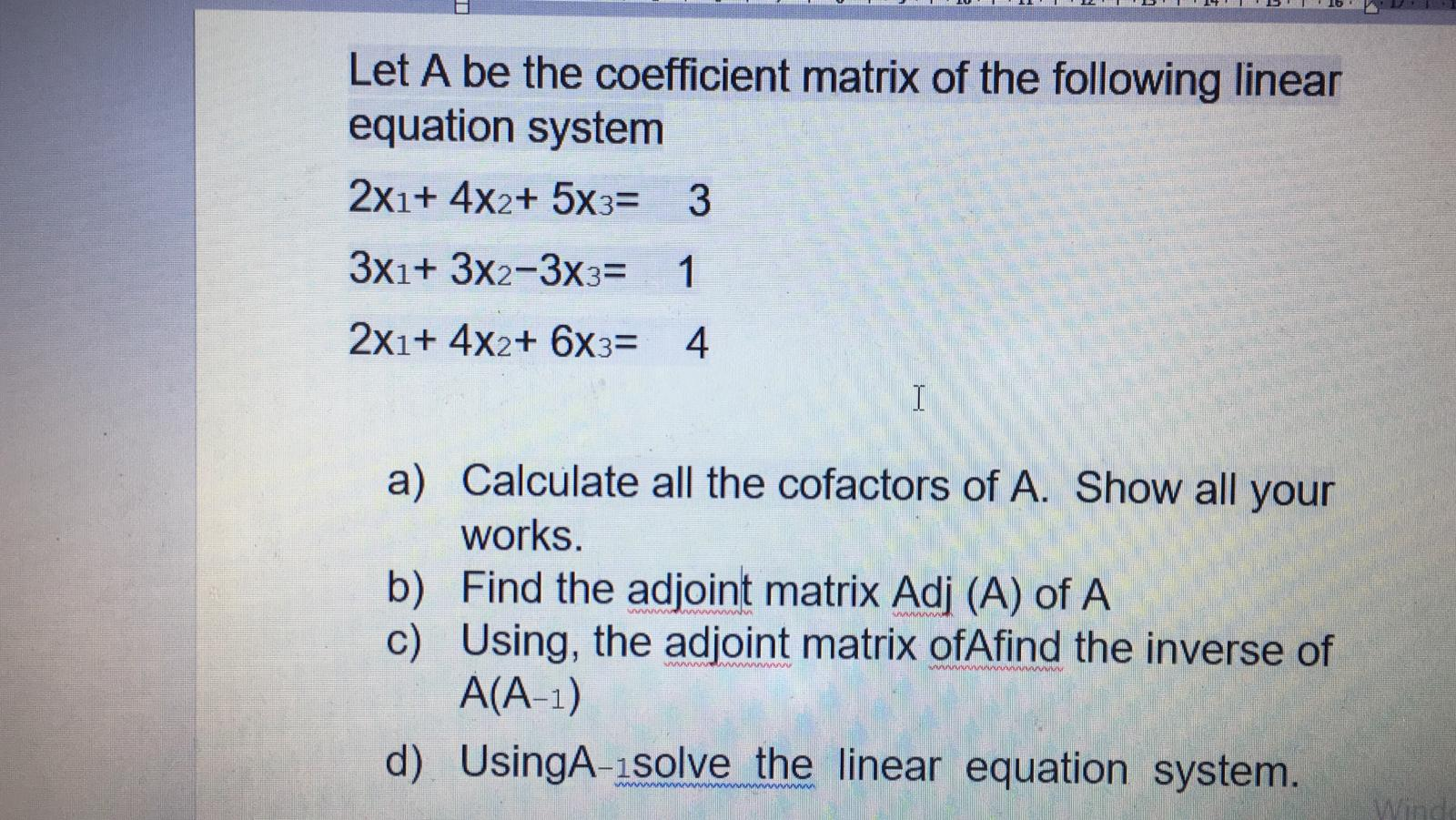 Solved Let A Be The Coefficient Matrix Of The Following L Chegg Com