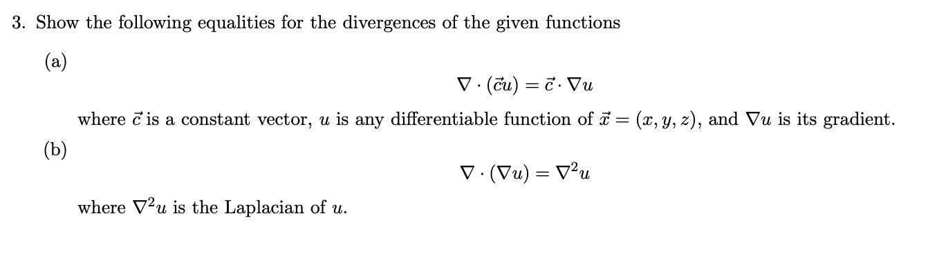 Solved: 3  Show The Following Equalities For The Divergenc