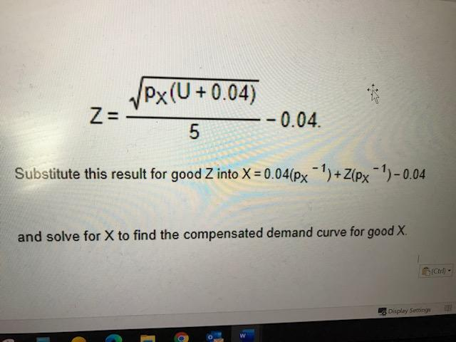 Z= Px(U+0.04) --0.04. 5 Substitute this result for good Z into X = 0.04(px - )+Z(px - 1)-0.04 and solve for X to find the co