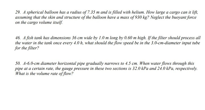 29. A spherical balloon has a radius of 7.35 m and is filled with helium. How large a cargo can it lift, assuming that the sk