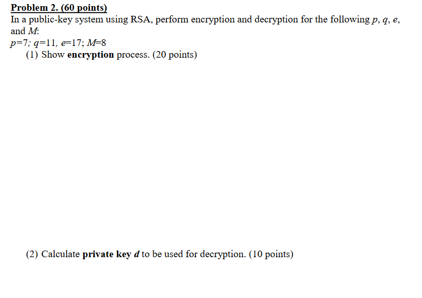 Problem 2  (60 Points) In A Public-key System Usin