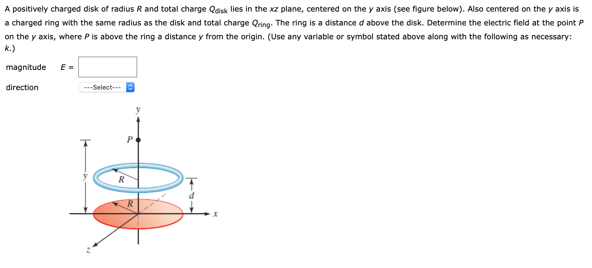A positively charged disk of radius R and total charge Qdisk lies in the xz plane, centered on the y axis (see figure below).