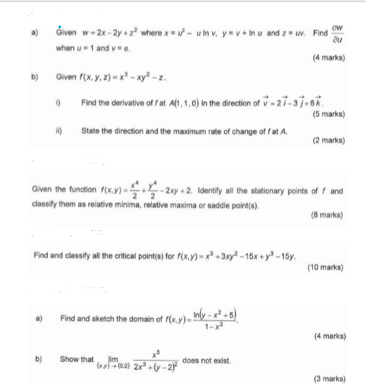 ow au Given w- 2x - 2y + 2? where x1 - Inv, y v + In u and 2 - u. Find when u 1 and v. (4 marks) Given f(x, y, z) = x8 xy2 -