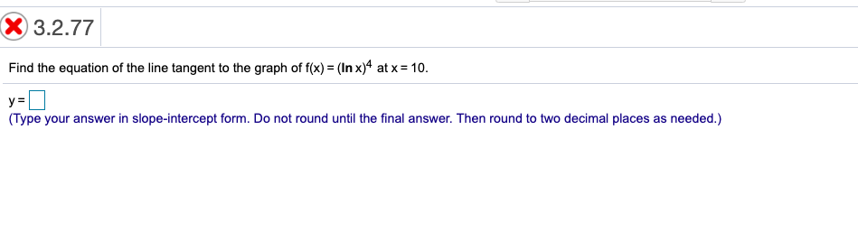 slope intercept form x=4  Solved: X17.17.17 Find The Equation Of The Line Tangent To T ...