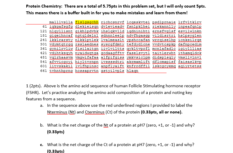 Protein Chemistry: There are a total of 5.75pts in this problem set, but I will only count 5pts. This means there is a buffer