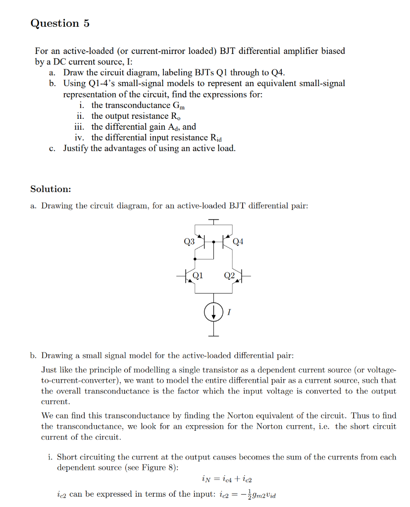 Question 5 For an active-loaded (or current-mirror loaded) BJT differential amplifier biased by a DC current source, I: Draw