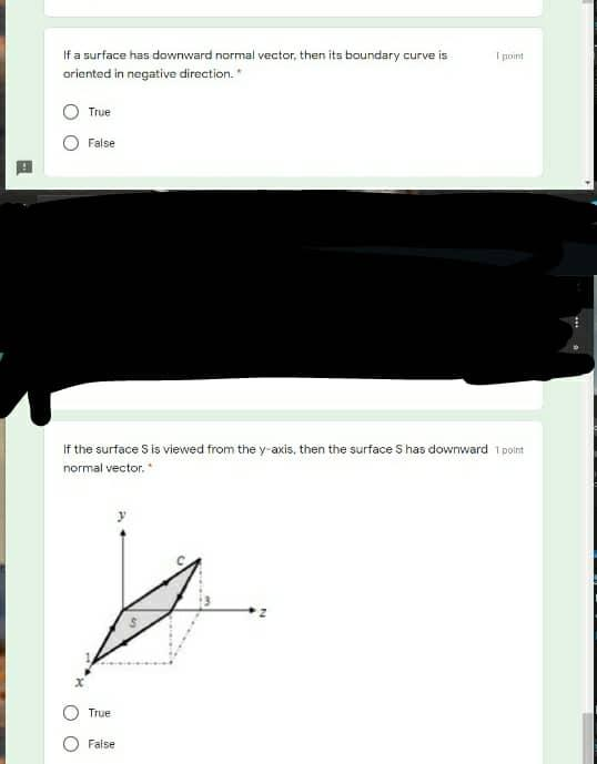 Toint If a surface has downward normal vector, then its boundary curve is oriented in negative direction. True False If the s