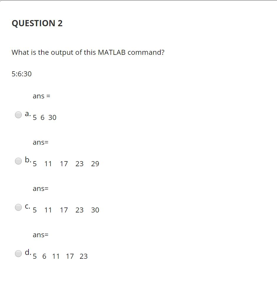 Solved Question 2 What Is The Output Of This Matlab Comma Chegg Com