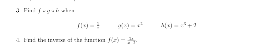 3. Find fogoh when: f(1) = 1 g(x) = r2 h(x) = rº + 2 4. Find the inverse of the function f(0) =