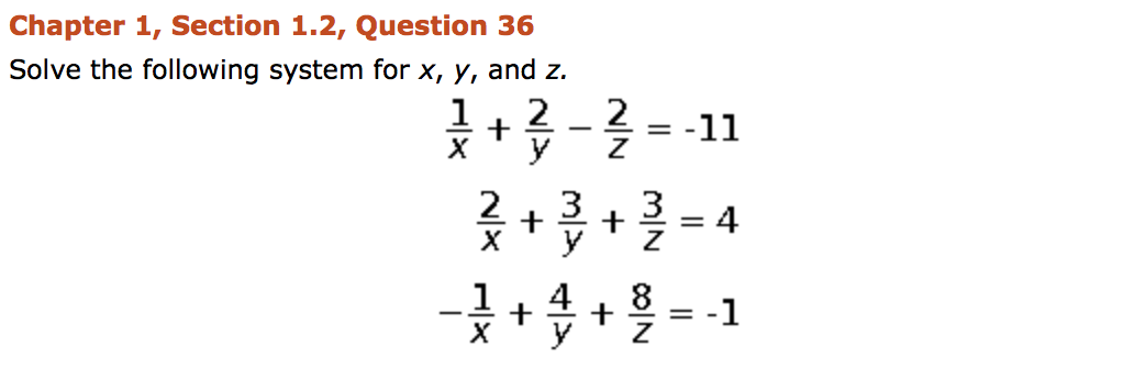 Chapter 1, Section 1.2, Question 36 Solve the following system for x, y, and z. *+-=-11 *+*+-1