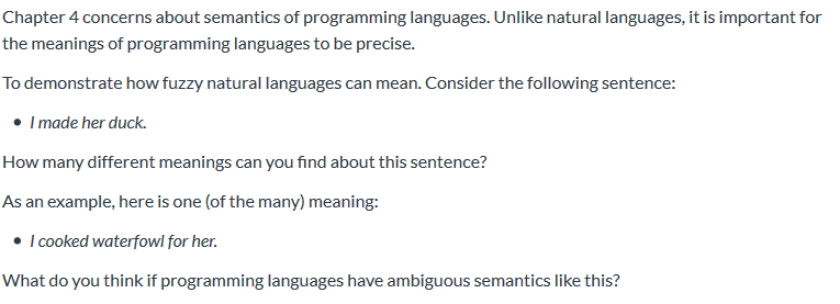 Chapter 4 concerns about semantics of programming languages. Unlike natural languages, it is important for the meanings of pr