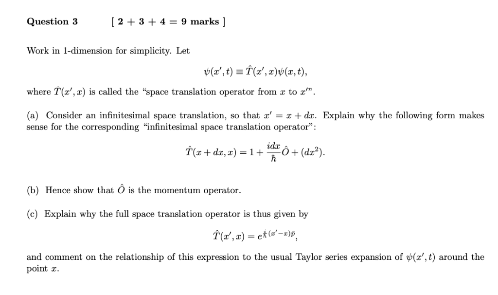 234 = 9 marks ] Question 3 Work in 1-dimension for simplicity. Let ф(2, t) %3DT(2, 2)ф(т, t), where T(,x) is called the s