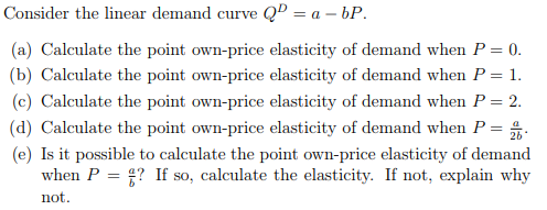 Solved Consider The Linear Demand Curve Q A Bp A Ca
