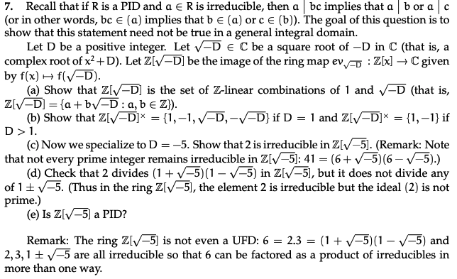 7. Recall that if R is a PID and a € R is irreducible, then a bc implies that a bor a c (or in other words, bc € (a) implies