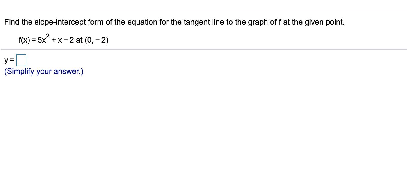 slope intercept form 3d  Solved: Find The Slope-intercept Form Of The Equation For ...