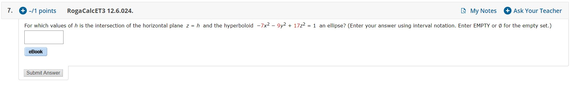 7. + -11 points RogaCalcET3 12.6.024. My Notes + Ask Your Teacher For which values of h is the intersection of the horizontal