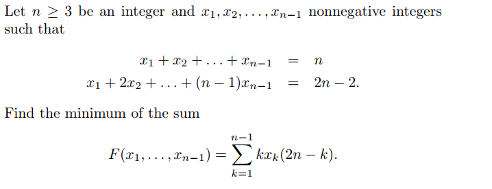 Let n > 3 be an integer and 21, 22, ..., Xn-1 nonnegative integers such that 21 +22+...+Xn-1 X1 + 2x2 + ... + (n − 1){n-1 = =