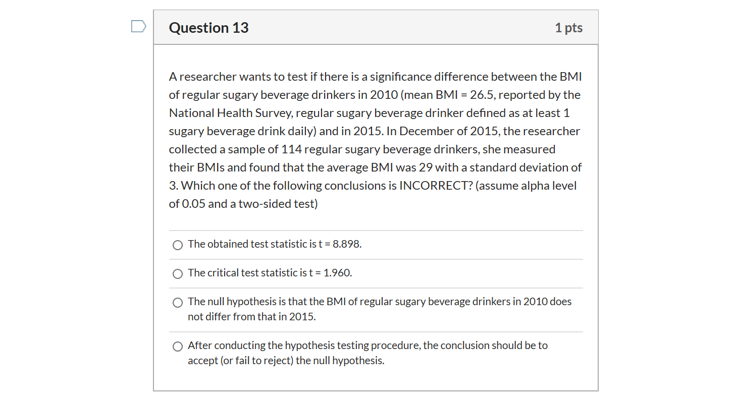 Solved: Question 13 1 Pts A Researcher Wants To Test If Th ...