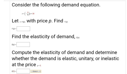 Solved Consider The Following Demand Equation Letx Re W Chegg Com