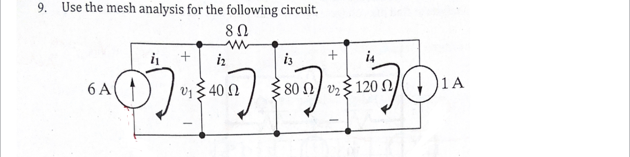 J. USE IH ΠESH analysis for the following circuit. 8Ω I i1 + i, «Ο) 50. Γυξ40 Ω   ξ80 Ω/υξ120 Ω/(;)1A