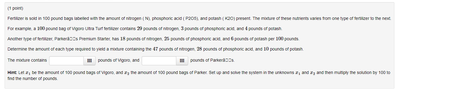 Solved: (1 Point) Fertilizer Is Sold In 100 Pound Bags Lab