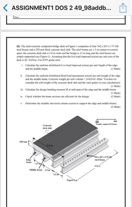 ASSIGNMENT1 DOS 2 49 98addb... Date Q. The steel-concrete composite bridge deck in Figuer-1 comprises of four 762x 267x 173 U