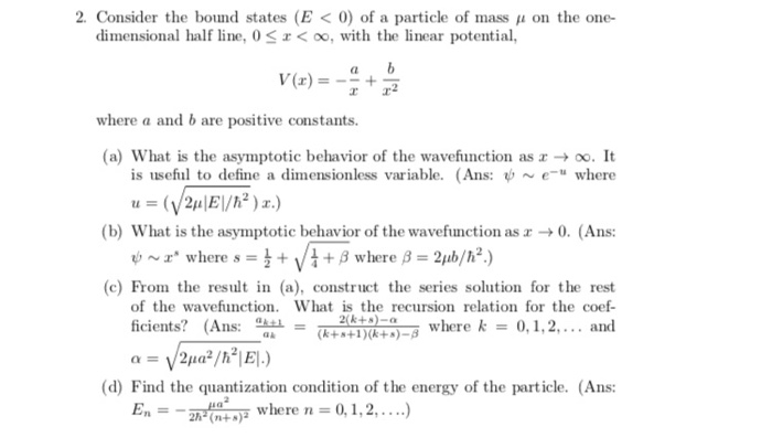 2. Consider the bound states (E< 0) of a particle of mass u on the one- dimensional half line, 0 < o, with the linear potenti