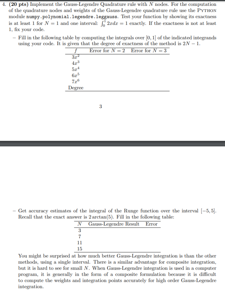 4. (20 pts) Implement the Gauss-Legendre Quadrature rule with N nodes. For the computation of the quadrature nodes and weight