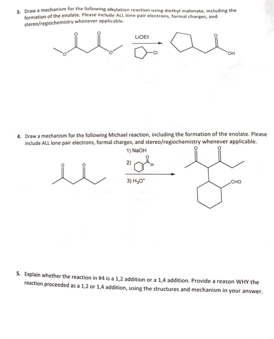 3. Draw a mechanism for the following alkylation reaction using diethyl malonate, including the formation of the enolate. Ple