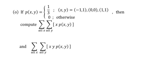;(x, y) (1,1), (0,0), (1,1) (o) If p(x,y) then 3 0 otherwise ΣΣερα)] all x all y compute ΣΣενραy) 1 y p and all x all y