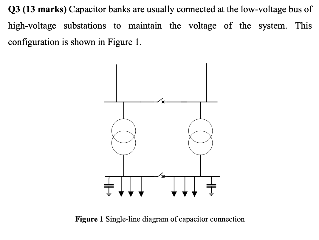 Solved: Q3 (13 Marks) Capacitor Banks Are Usually Connecte ... on q13 bus map, u3 bus map, n2 bus map, q11 bus map, q24 bus map, v2 bus map, q28 bus map, q67 bus map, r5 bus map, q27 bus map, q49 bus map, q31 bus map, q9 bus map, q22 bus map, p1 bus map, q72 bus map, b1 bus map, q15 bus map, q43 bus map, q23 bus map,