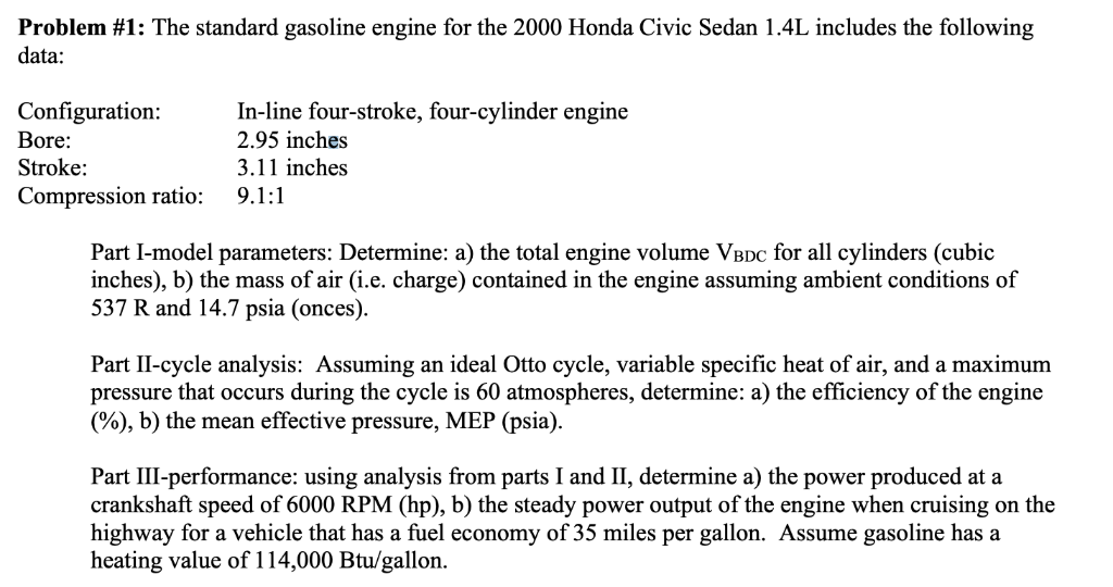 Solved: The Standard Gasoline Engine For The 2000 Honda Ci