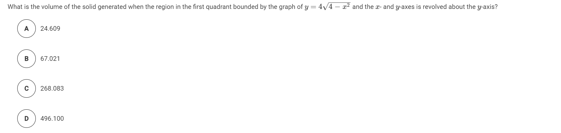 What is the volume of the solid generated when the region in the first quadrant bounded by the graph of y = 4V4 – x2 and the