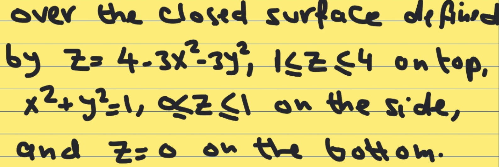 over the closed surface defined by Z= 4.3x²-3y?, ILZ (4 on top, x² + y²1, QZ SI on the side, and Zoo on the bottom.