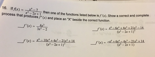 16. If f(x)= 1then one of the functions listed below is f(x). Show a correct and complete process that produces (x) and plac