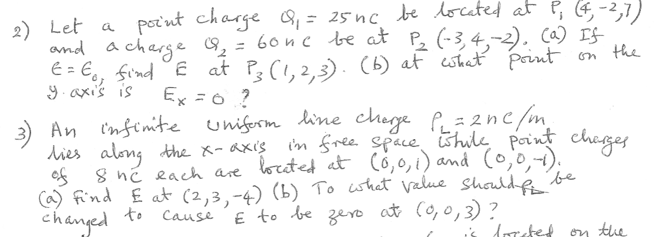 y axis is 2) Let a point charge Q = 25 ne be located at P, (4, -2,7) and a charge a = bone be at Pz (-3,4,-2). (a) If E = to