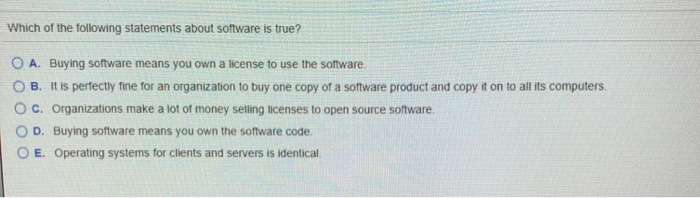 Solved Which Of The Following Statements About Software I Chegg Com