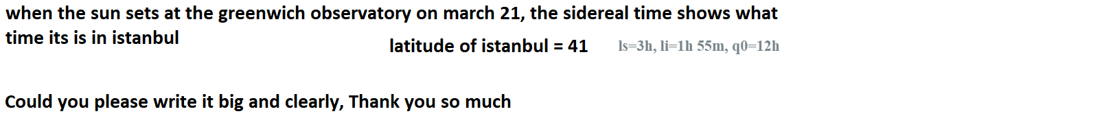 when the sun sets at the greenwich observatory on march 21, the sidereal time shows what time its is in istanbul latitude of