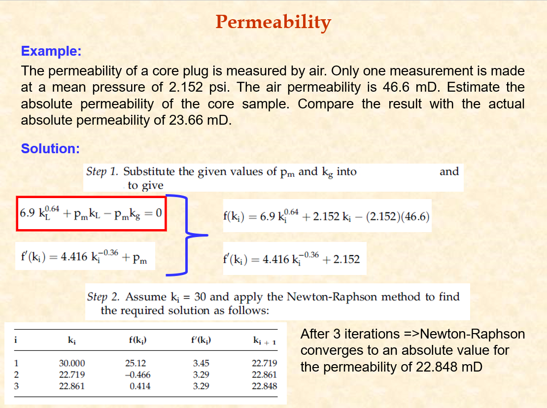 Permeability Example: The permeability of a core plug is measured by air. Only one measurement is made at a mean pressure of