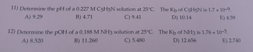 Solved: 11) Determine The PH Of A 0.227 M C5H5N Solution A