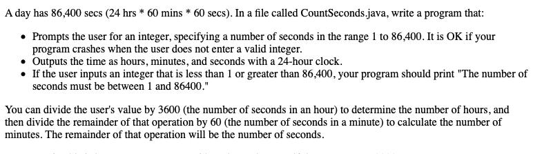 Solved A Day Has 86 400 Secs 24 Hrs 60 Mins 60 Secs Chegg Com