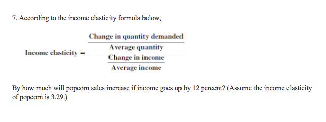 Solved 7 According To The Income Elasticity Formula Belo