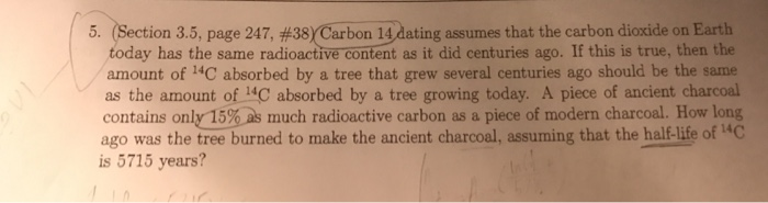carbon 14 dating assumes that the carbon dioxide on earth today