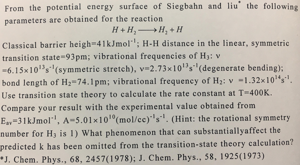 From the potential energy surface of Siegbahn and liu the following obtained for the reaction parameters are H+H, H,+ H Class