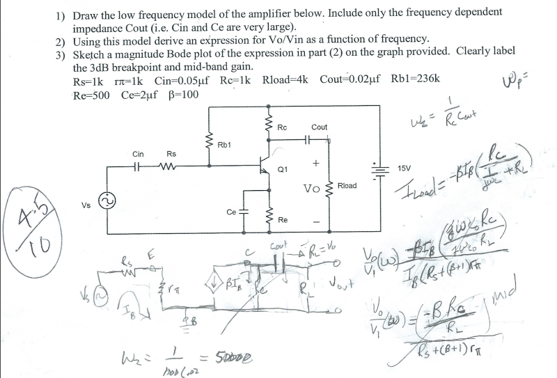1) Draw the low frequency model of the amplifier below. Include only the frequency dependent impedance Cout (i.e. Cin and Ce