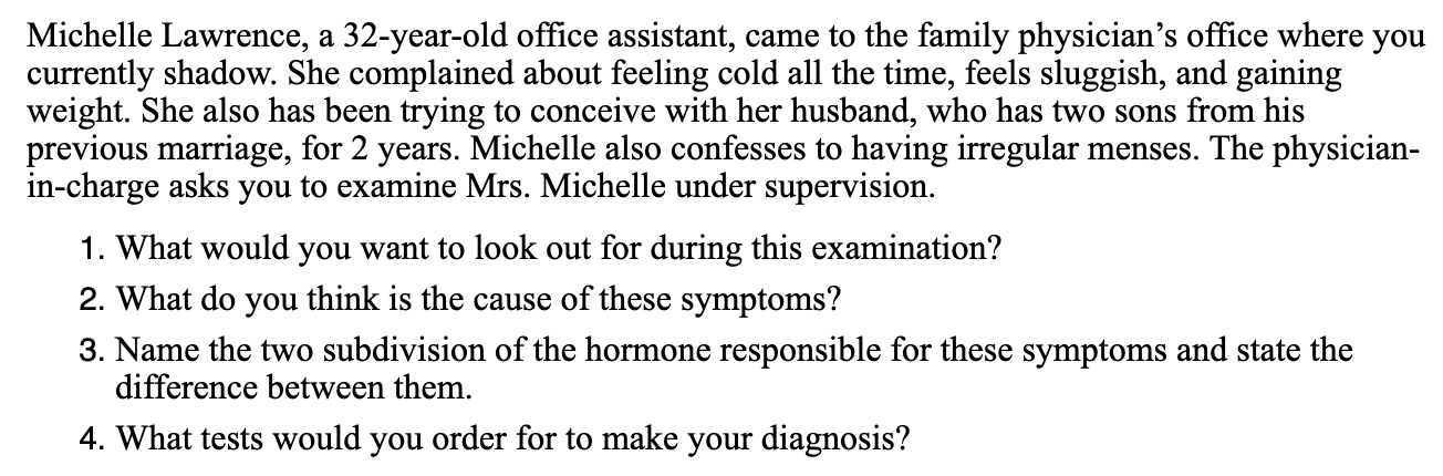 Michelle Lawrence, a 32-year-old office assistant, came to the family physicians office where you currently shadow. She comp