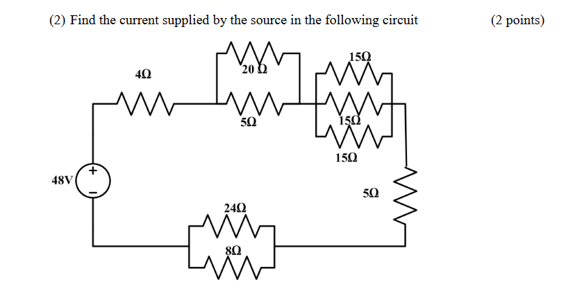 (2) Find the current supplied by the source in the following circuit (2 points) M in an enthin 240